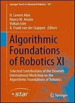 Algorithmic Foundations Of Robotics Xi: Selected Contributions Of The Eleventh International Workshop On The Algorithmic Founda