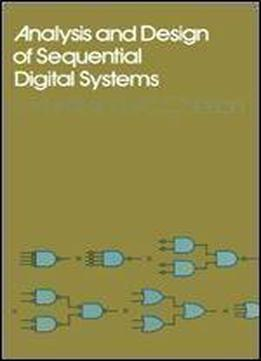 Analysis And Design Of Sequential Digital Systems (electrical And ...
