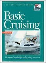 Basic Cruising: The National Standard For Quality Sailing Instruction