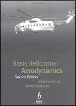 Basic Helicopter Aerodynamics: An Account Of First Principles In The