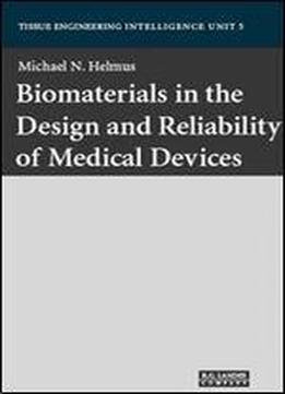 Biomaterials in the Design and Reliability of Medical Devices