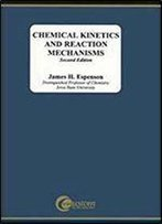 Chemical Kinetics And Reaction Mechanisms: Mcgraw-Hill Series In Advanced Chemistry