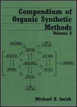 Compendium Of Organic Synthetic Methods (volume 8)