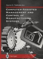 Computer-Assisted Management And Control Of Manufacturing Systems (Advanced Manufacturing)