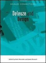 Deleuze And Design (Deleuze Connections Eup)
