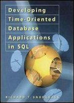 Developing Time-Oriented Database Applications In Sql (The Morgan Kaufmann Series In Data Management Systems)
