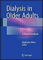 Dialysis In Older Adults: A Clinical Handbook