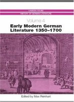 Early Modern German Literature 1350-1700 (Camden House History Of German Literature)