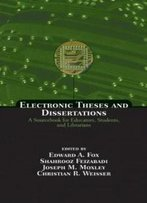 Electronic Theses And Dissertations: A Sourcebook For Educators: Students, And Librarians (Books In Library And Information Science Series)