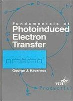 Fundamentals Of Photoinduced Electron Transfer