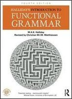 Halliday's Introduction To Functional Grammar (4th Edition)