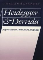 Heidegger And Derrida: Reflections On Time And Language