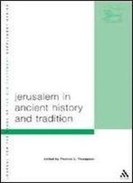Jerusalem In Ancient History And Tradition (The Library Of Hebrew Bible/Old Testament Studies)