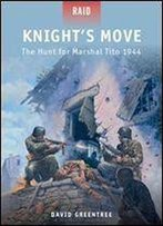 Knight's Move - The Hunt For Marshal Tito 1944 (Raid)