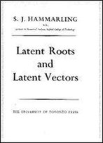 Latent Roots And Latent Vectors