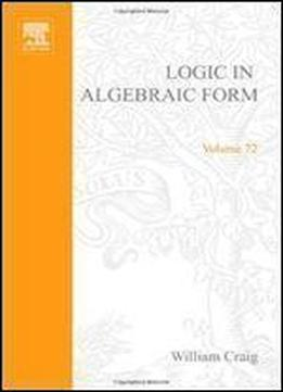 Logic In Algebraic Form: Three Languages And Theories (study