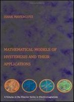 Mathematical Models Of Hysteresis And Their Applications: Second Edition (Electromagnetism)