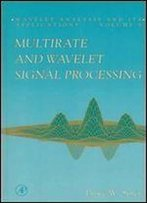 Multirate And Wavelet Signal Processing, Volume 8 (Wavelet Analysis And Its Applications)