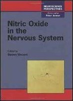 Nitric Oxide In The Nervous System, Volume - (Neuroscience Perspectives)