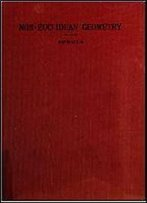 Non-Euclidean Geometry: A Critical And Historical Study Of Its Development (1912)