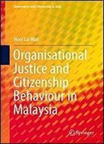 Organisational Justice And Citizenship Behaviour In Malaysia (Governance And Citizenship In Asia)
