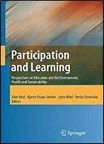 Participation And Learning: Perspectives On Education And The Environment, Health And Sustainability