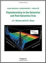 Phytochemistry In The Genomics And Post-Genomics Eras, Volume 36 (Recent Advances In Phytochemistry)
