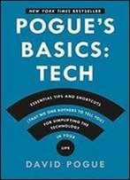 Pogue's Basics: Essential Tips And Shortcuts (That No One Bothers To Tell You) For Simplifying The Technology In Your Life (Rep