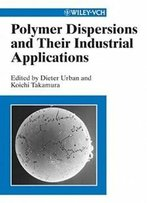 Polymer Dispersions And Their Industrial Applications