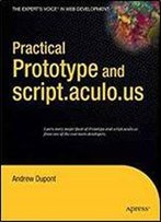 Practical Prototype And Script.Aculo.Us (Expert's Voice In Web Development)