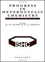 Progress In Heterocyclic Chemistry, Volume 9: A Critical Review Of The 1996 Literature Preceded By Two Chapters On Current Heterocyclic Topics