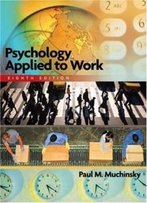 Psychology Applied To Work (With Study Guide)