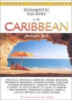 Romantic Escapes In The Caribbean: Lovetripper Guide (Romantic Escapes In The Caribbean) (Hunter Travel Guides)