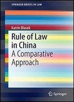Rule Of Law In China: A Comparative Approach (Springerbriefs In Law)