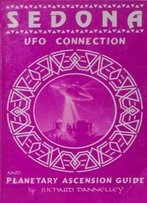 Sedona Ufo Connection And Planetary Ascension Guide