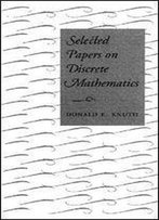 Selected Papers On Discrete Mathematics (Lecture Notes)