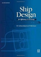 Ship Design For Efficiency And Economy, Second Edition