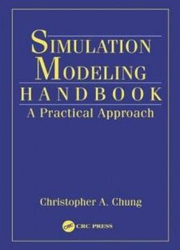 Simulation Modeling Handbook: A Practical Approach (industrial And