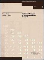 Statistical Analysis In Art Conservation Research (Research In Conservation Technical Report Series)