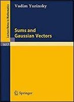 Sums And Gaussian Vectors (Lecture Notes In Mathematics)
