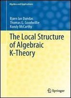 The Local Structure Of Algebraic K-Theory (Algebra And Applications)