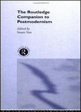 The Routledge Companion To Postmodernism (routledge Companions)