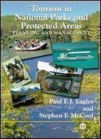 Tourism In National Parks And Protected Areas: Planning And Management (Cabi)