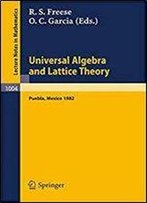 Universal Algebra And Lattice Theory: Proceedings Of The Fourth International Conference Held At Puebla, Mexico, 1982 (Lecture Notes In Mathematics)