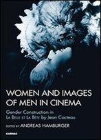 Women And Images Of Men In Cinema: Gender Construction In La Belle Et La Bete By Jean Cocteau