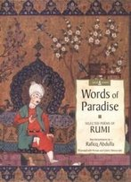 Words Of Paradise Selected Poems Of Rumi (Sacred Wisdom)
