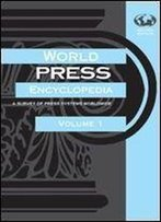 World Press Encyclopedia: A Survey Of Press Systems Worldwide ( Two Vol. Set )