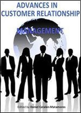'advances In Customer Relationship Management' Ed. By Daniel Catalan-matamoros