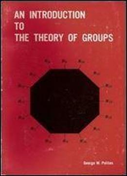 An Introduction To The Theory Of Groups (international Textbook)