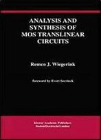 Analysis And Synthesis Of Mos Translinear Circuits (The Springer International Series In Engineering And Computer Science)